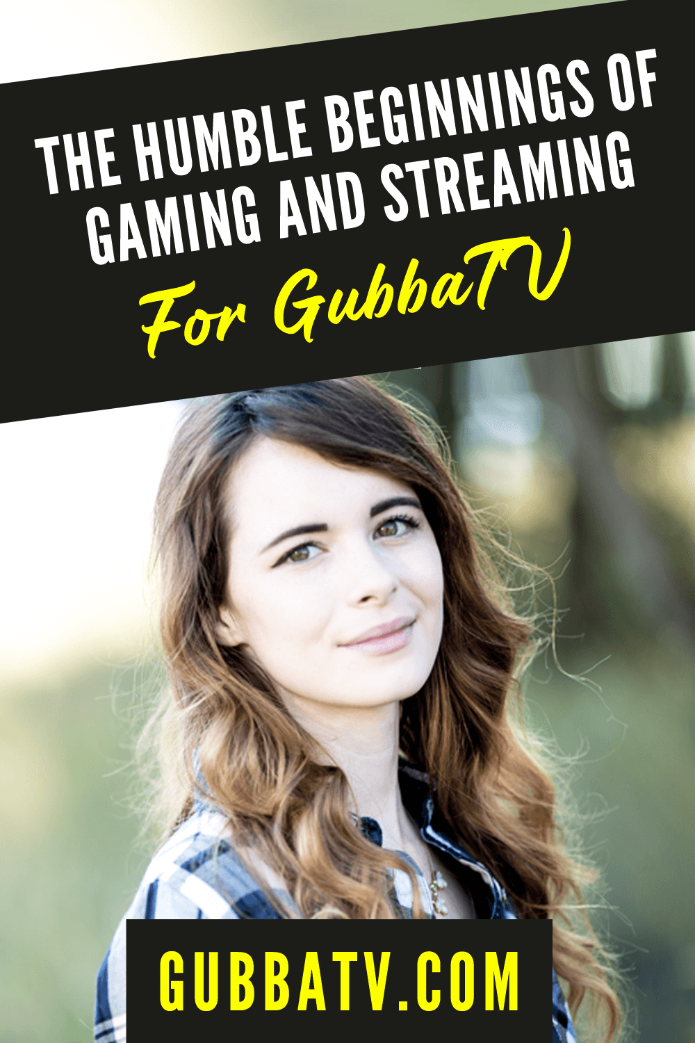 The Humble Beginnings of Gaming and Streaming for GubbaTV