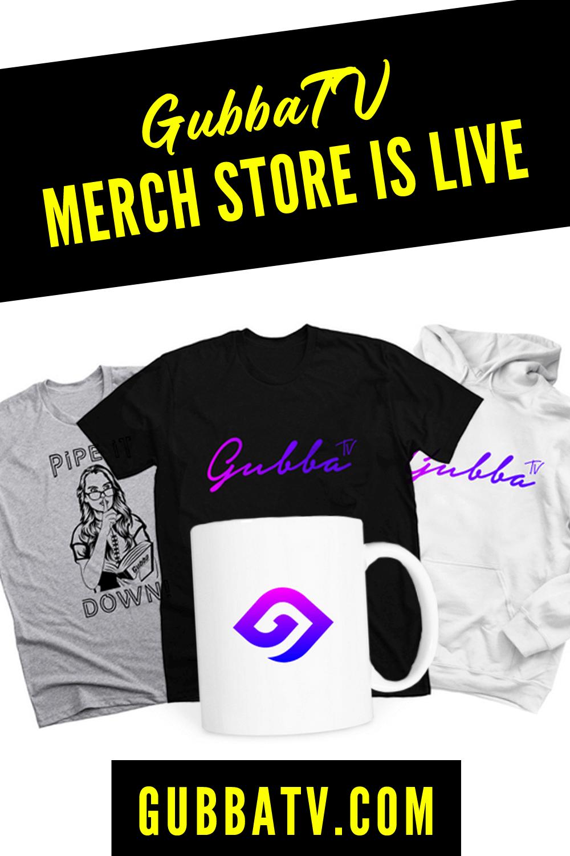 GubbaTV Merch Store Is LIVE!