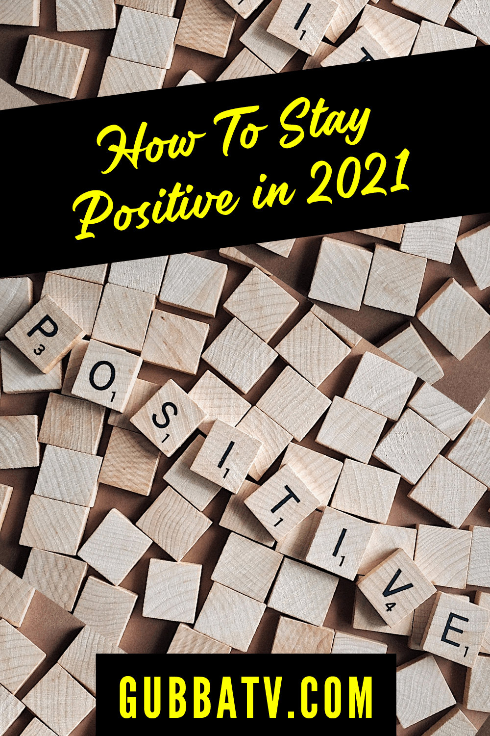 How To Stay Positive in 2021