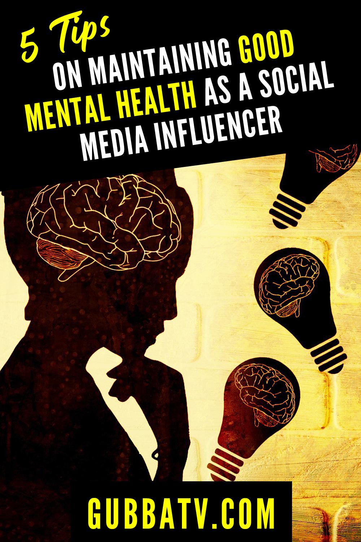5 Tips On Maintaining Good Mental Health As A Social Media Influencer