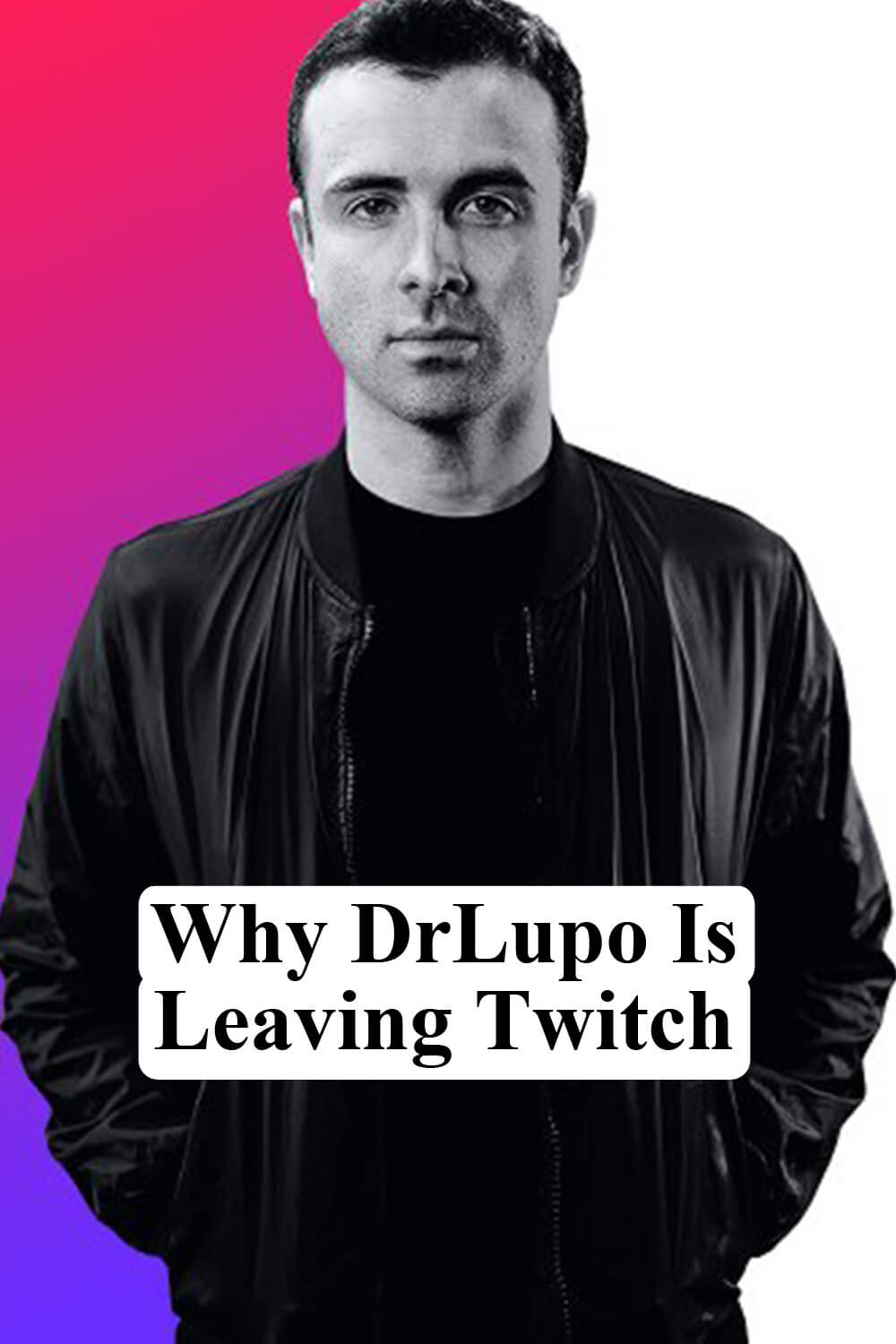 Why DrLupo Is Leaving Twitch