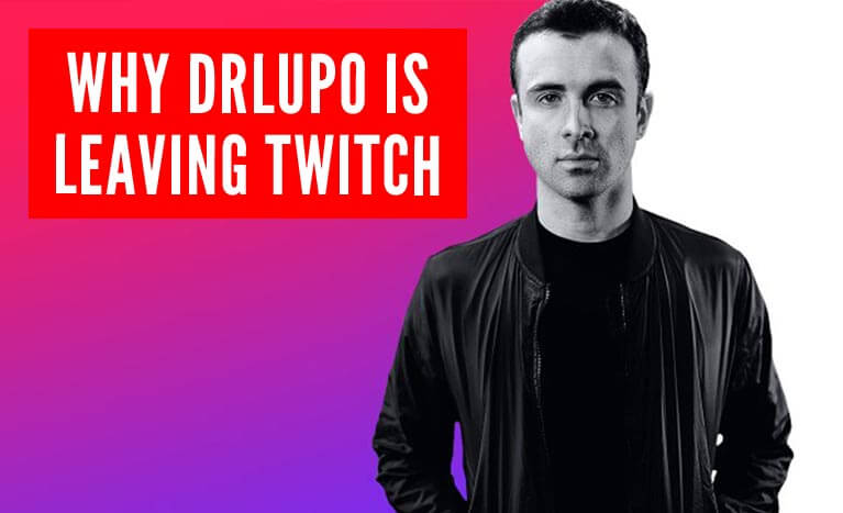 drlupo leaving twitch