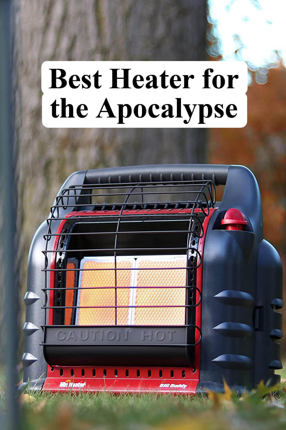 Best Heater for the Apocalypse